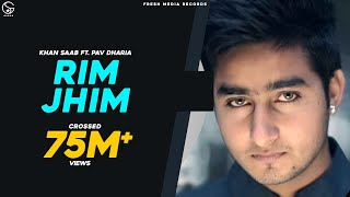 getlinkyoutube.com-Rim Jhim - Khan Saab ft. Pav Dharia