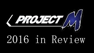 getlinkyoutube.com-Project M in 2016 - A Year in Review