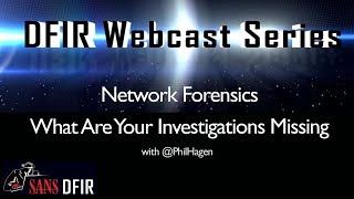 getlinkyoutube.com-SANS DFIR WEBCAST - Network Forensics What Are Your Investigations Missing -