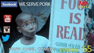 getlinkyoutube.com-WE SERVE PORK (Mark Angel Comedy) (Episode 65)