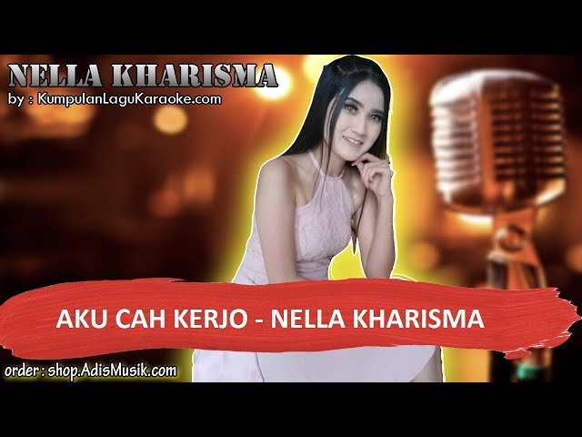 AKU CAH KERJO KOPLO -  NELLA KHARISMA Karaoke