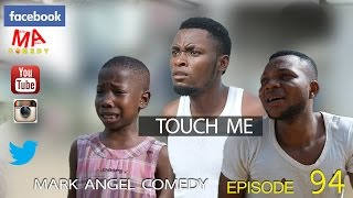 getlinkyoutube.com-TOUCH ME (Mark Angel Comedy) (Episode 94)