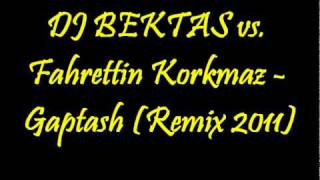 getlinkyoutube.com-DJ BEKTAS vs. Fahrettin Korkmaz - Gaptash (Remix 2011)