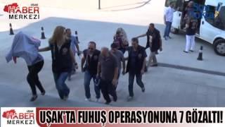 Uşak'ta Fuhuş Operasyonuna 7 Gözaltı!