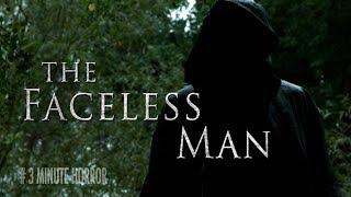 THE FACELESS MAN | 3 Minute Horror Short Film