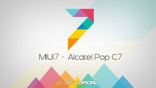 Miui v7 - Alcatel Pop C7 Kitkat 4.4