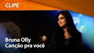 Canção Pra Você - Bruna Olly