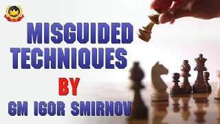 getlinkyoutube.com-Misguided Techniques by GM Igor Smirnov
