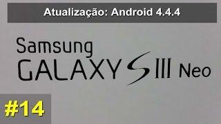 getlinkyoutube.com-Samsung Galaxy S3 Neo - i9300i - Atualização: Android 4.4.4