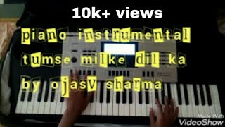 Tumse milke dil ka  hai Jo haal from main on Casio ctk 6300 piano cover by ojasv sharma