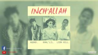 KHAL'LIL Feat  AGRAD & LION HILL - INCH'ALLAH [REMIX Official Audio] (Gasy Ploit 2016)