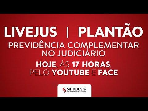 LiveJus Plantão - Previdência Complementar no Judiciário