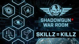 Skillz = Killz | Shadowgun War Room #08