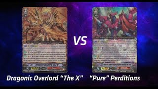 "Cardfight! Vanguard:  Dragonic Overlord ""The X"" vs ""Pure"" Perditions"