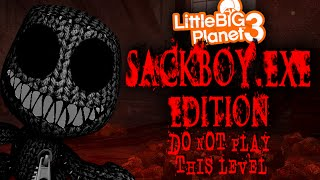 getlinkyoutube.com-LBP3 - SACKBOY.EXE EDITION - DO NOT PLAY THIS LEVEL!