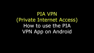 How to use an PIA (Private Internet Access) VPN on Android with Kodi