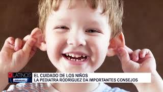 Hablamos con la Dra. Rodríguez sobre el cuidado de los más pequeños