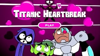getlinkyoutube.com-Teen Titans - TITANIC HEARTBREAK (Cartoon Network Games)