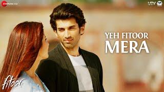 getlinkyoutube.com-Yeh Fitoor Mera - Full Video | Fitoor | Aditya Roy Kapur, Katrina Kaif | Arijit Singh | Amit Trivedi