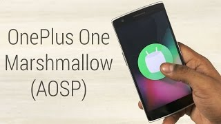 getlinkyoutube.com-OnePlus One - Android 6.0 Marshmallow AOSP Install Instructions!