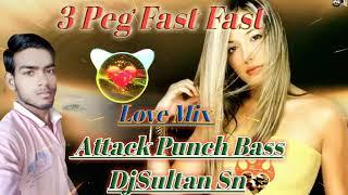 3 Peg Label Hard Vibrate Fast Fast Jungle Mix || DJ Sultan Sn || || DJ Sultan Mixing || DJ Jagat Raj