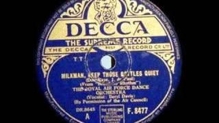 getlinkyoutube.com-THE SQUADRONAIRES ~ MILKMAN, KEEP THOSE BOTTLES QUITE~ 1943