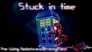 getlinkyoutube.com-Song - Stuck in Time - The Living Tombstone and Bronyfied