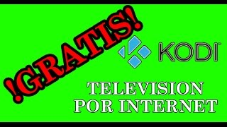getlinkyoutube.com-TV por Internet gratis | KODI | IPTV | Television Gratis por internet