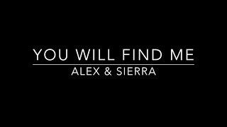 getlinkyoutube.com-Alex & Sierra - You Will Find Me (Lyric Video)