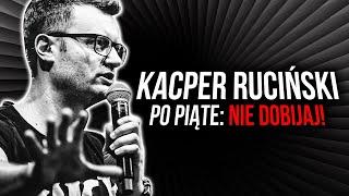 Kacper Ruciński - Po piąte: Nie dobijaj! width=