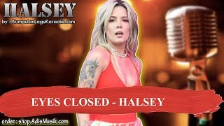 EYES CLOSED  - HALSEY Karaoke