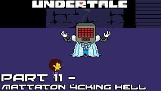 getlinkyoutube.com-Undertale [Stream Part 11 - Mettaton 4cking Hell]