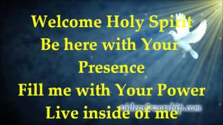 Welcome Holy Spirit - Lyrics