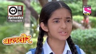Weekly Reliv   Baalveer   02nd Dec To 08th Dec 2017   Episode 797 To 803