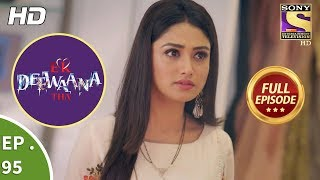 Ek Deewaana Tha - Ep 95 - Full Episode - 2nd March, 2018