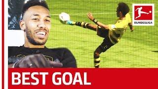 Aubameyang Reveals: My Best Bundesliga Goal
