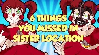 getlinkyoutube.com-6 THINGS YOU MISSED IN SISTER LOCATION