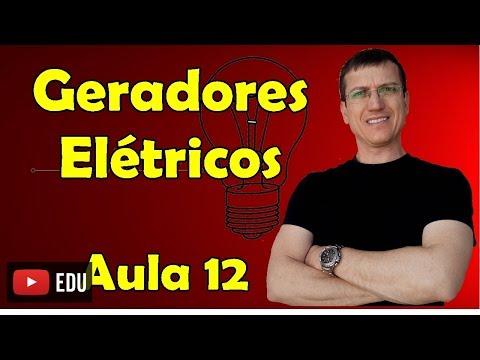 Geradores Elétricos - Eletrodinâmica - Aula 12 - Prof. Marcelo Boaro