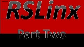 getlinkyoutube.com-Linx01b -  RSLinx Part 2
