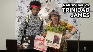 Nardwuar vs. Trinidad James