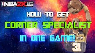 Nba2k16- How to Get Corner Specialist in One Game! |LaMonsta
