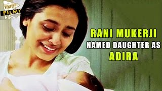 "getlinkyoutube.com-Rani Mukerji and Adity Chopra Named their Baby as ""Adira"" - Filmy Focus"