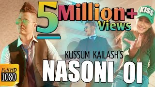 NASONI Oi || KUSSUM KAILASH || DEEPAK DEY || Latest Assamese Romantic Video Song 2019