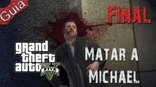 getlinkyoutube.com-Grand Theft Auto 5 FINAL Matar a Michael Walkthrough parte 50 Español