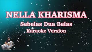 Nella Kharisma- Sebelas Dua Belas (Karaoke Lirik Tanpa Vocal)