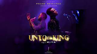 Frank Edwards - Unto The King (LIVE) feat. Pita #spiritualmusicseason