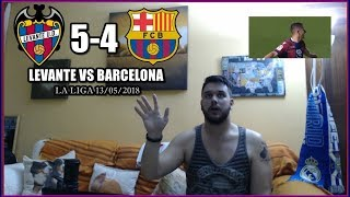 LEVANTE VS BARCELONA 5-4 REACCION | HIGHLIGHTS | LA LIGA 13/05/2018