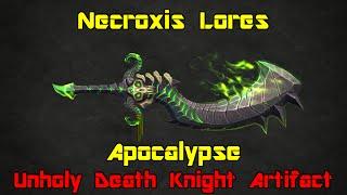 getlinkyoutube.com-WoW: Legion [Alpha] - Apocalypse (Unholy Death Knight Artifact) - Necroxis Lores