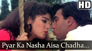getlinkyoutube.com-Pyar Ka Nasha Aisa Chadha (HD) - Ek Hi Raasta Songs - Ajay Devgan & Raveena Tandon - 90s Hindi Hits