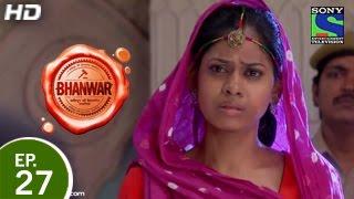 Bhanwar - भंवर - Episode 27 - 27th March 2015